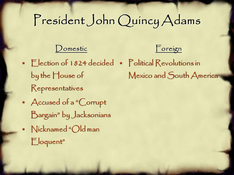 President John Quincy Adams 6 th President 1825—1829 Party: National-Republican Home State: Massachusetts Vice President: John C. Calhoun