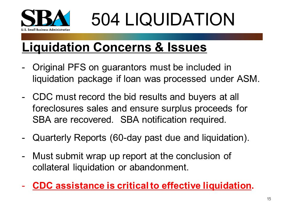 15 504 LIQUIDATION Liquidation Concerns & Issues -Original PFS on guarantors must be included in liquidation package if loan was processed under ASM.
