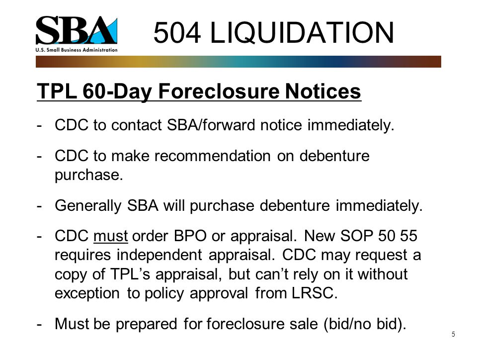 5 504 LIQUIDATION TPL 60-Day Foreclosure Notices -CDC to contact SBA/forward notice immediately.