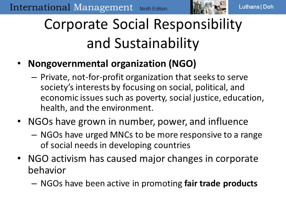 International Management Ninth Edition Luthans | Doh Corporate Social Responsibility and Sustainability Nongovernmental organization (NGO) – Private,