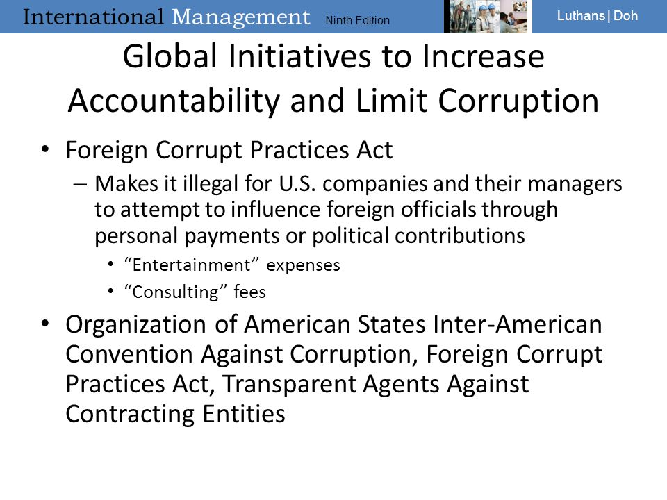 International Management Ninth Edition Luthans | Doh Global Initiatives to Increase Accountability and Limit Corruption Foreign Corrupt Practices Act