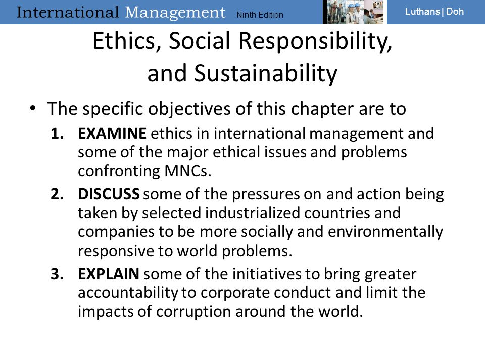 International Management Ninth Edition Luthans | Doh Ethics, Social Responsibility, and Sustainability The specific objectives of this chapter are to