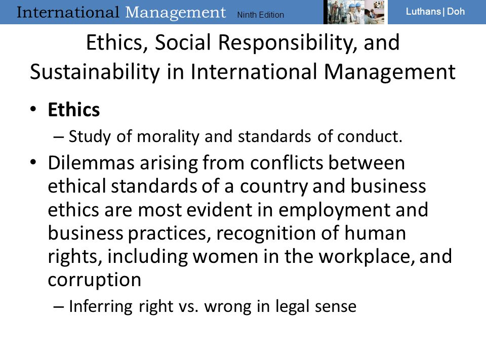 International Management Ninth Edition Luthans | Doh Ethics, Social Responsibility, and Sustainability in International Management Ethics – Study of m