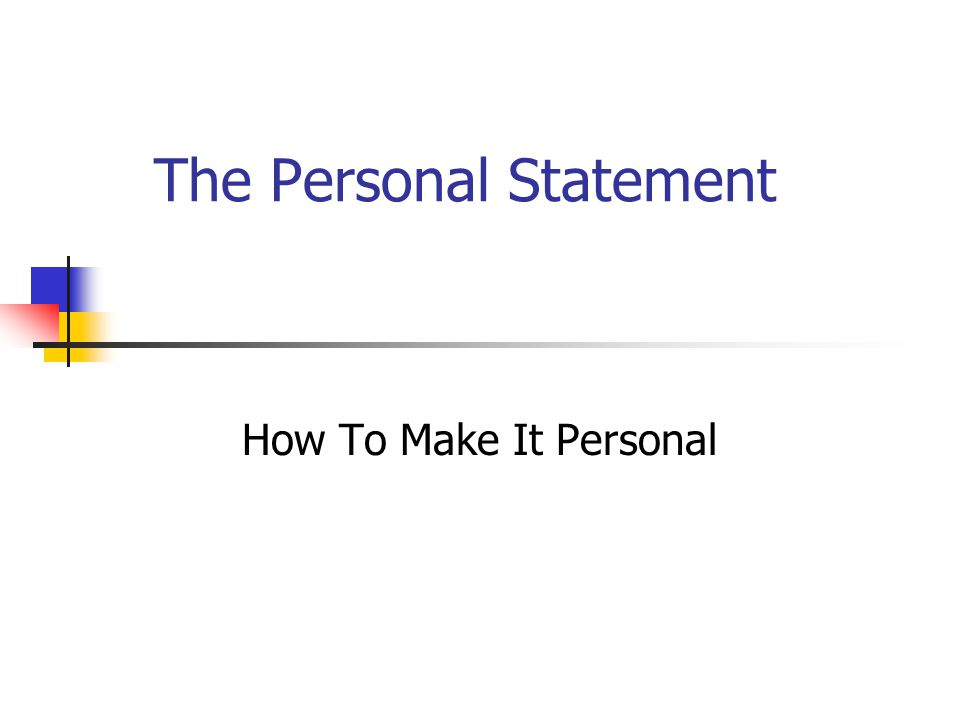 The Personal Statement How To Make It Personal