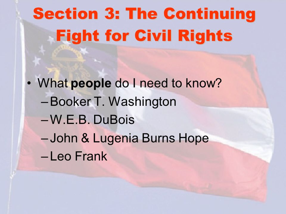Section 3: The Continuing Fight for Civil Rights What people do I need to know.