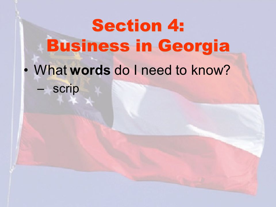 Section 4: Business in Georgia What words do I need to know? – scrip