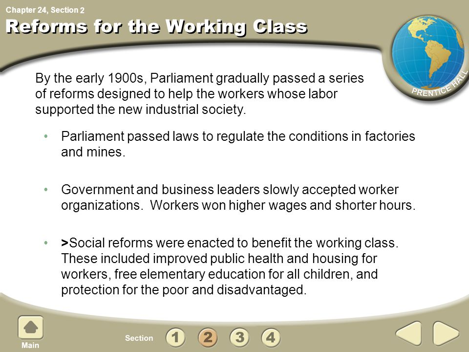 Chapter 24, Section Reforms for the Working Class Parliament passed laws to regulate the conditions in factories and mines. Government and business le