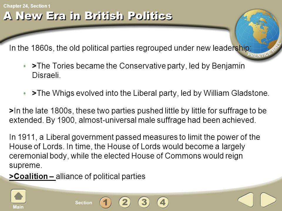 Chapter 24, Section A New Era in British Politics In the 1860s, the old political parties regrouped under new leadership: >The Tories became the Conse