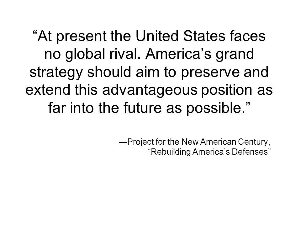 At present the United States faces no global rival.