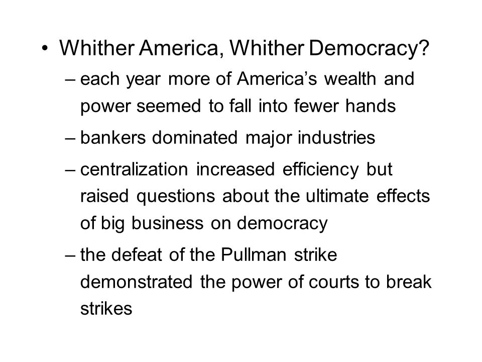 Whither America, Whither Democracy.