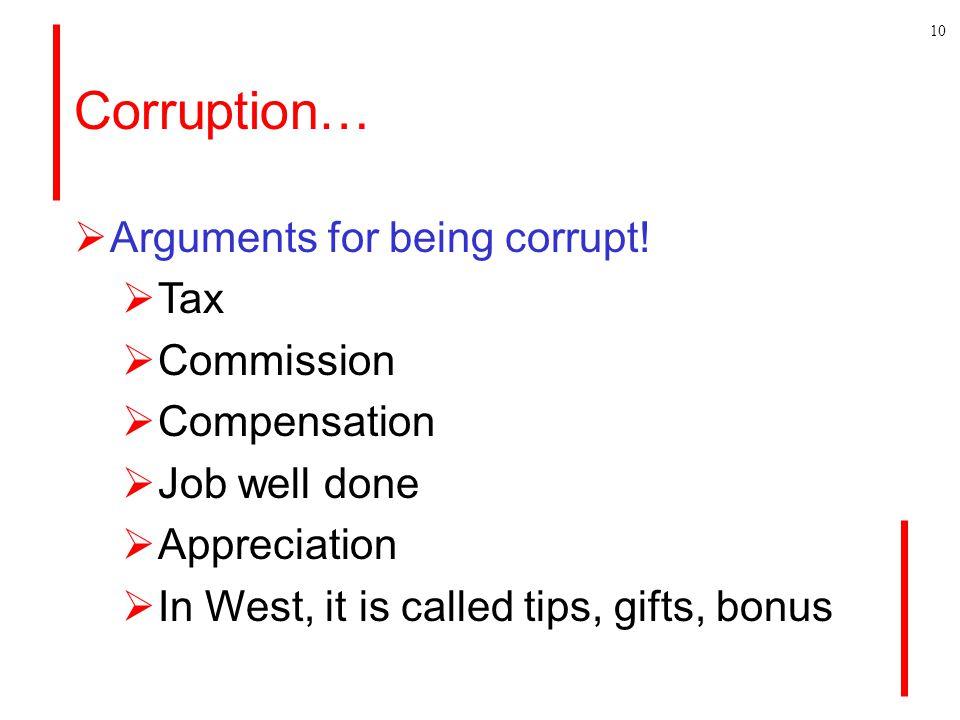 Corruption…  Arguments for being corrupt.