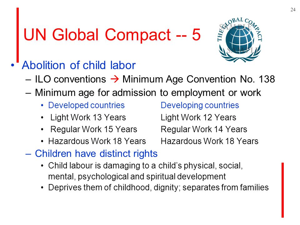 UN Global Compact -- 5 24 Abolition of child labor –ILO conventions  Minimum Age Convention No.