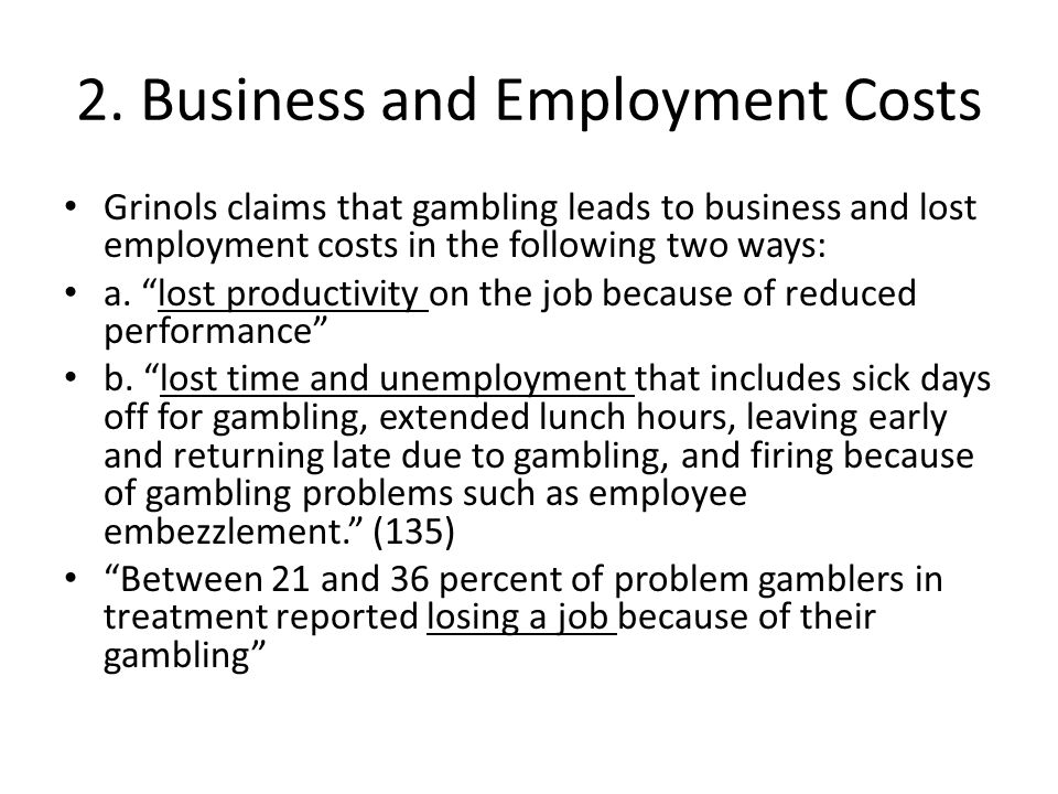 Response to Workloss Critique: A.This is a significant fact—for problem gamblers.