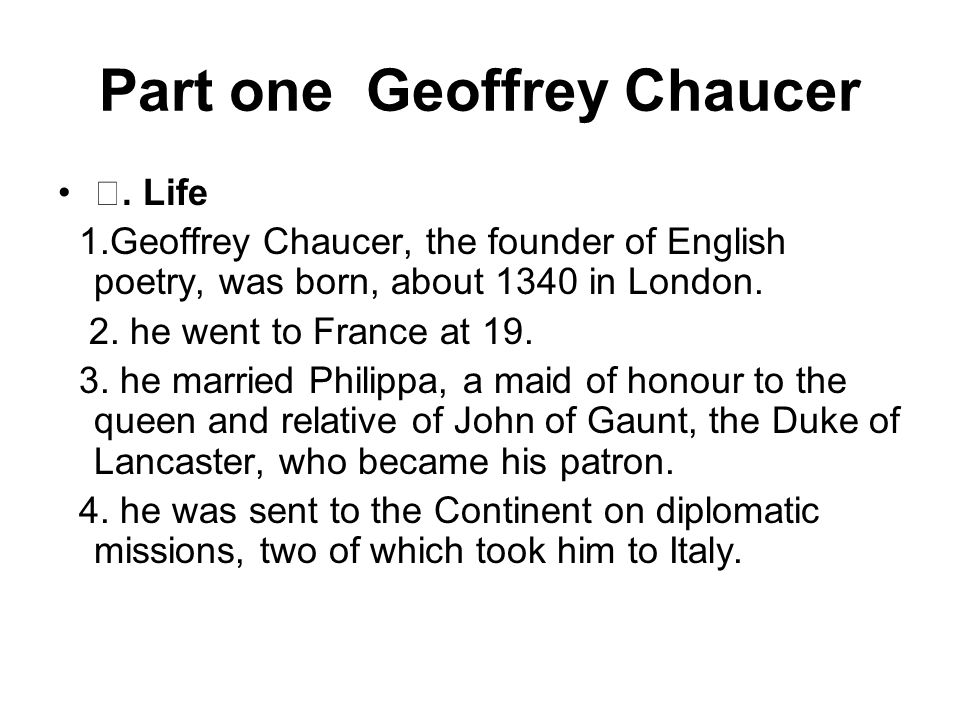 Chaucer s political background can be seen from his relation with John of Gaunt, his patron.
