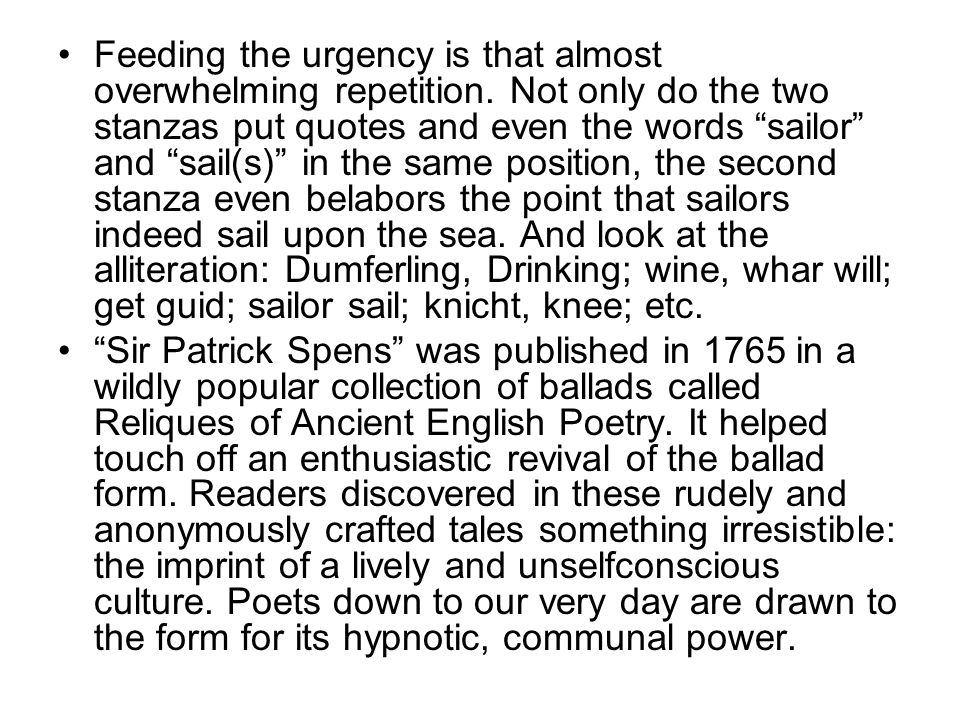 """Feeding the urgency is that almost overwhelming repetition. Not only do the two stanzas put quotes and even the words """"sailor"""" and """"sail(s)"""" in the sa"""