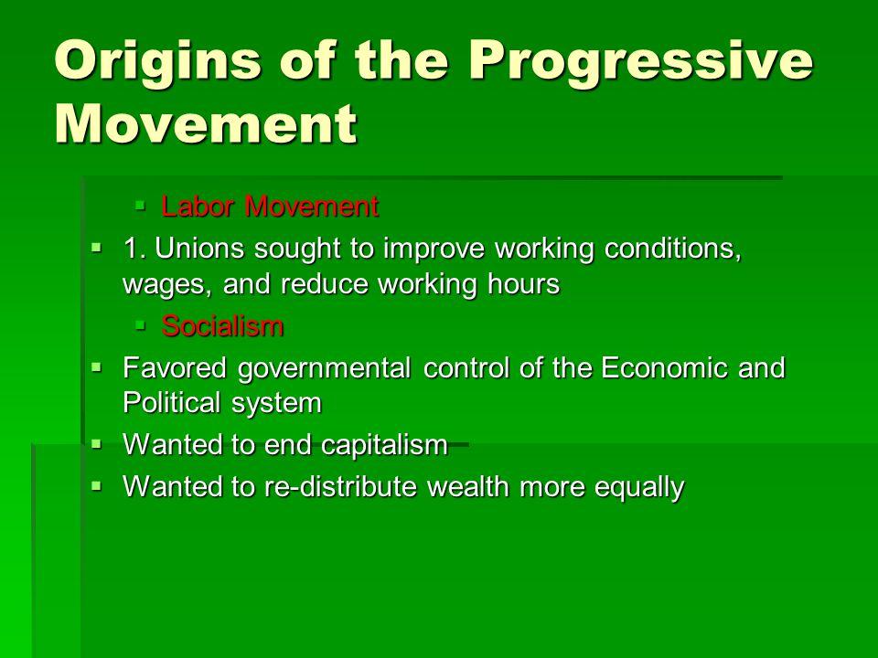 Origins of the Progressive Movement  Labor Movement  1.