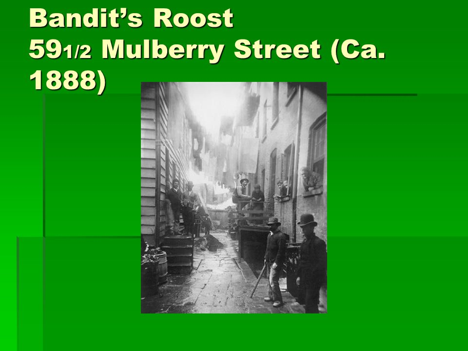 Bandit's Roost 59 1/2 Mulberry Street (Ca. 1888)