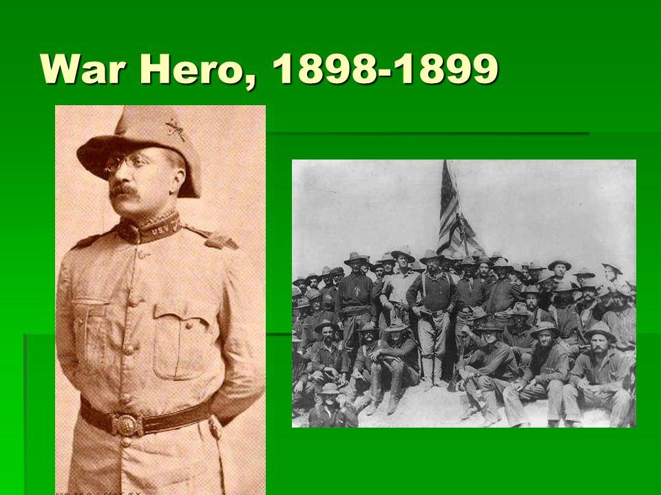 War Hero, 1898-1899
