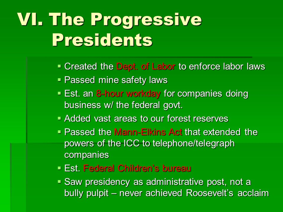 VI.The Progressive Presidents  Created the Dept.