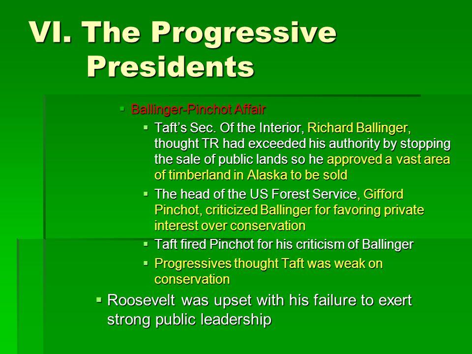 VI.The Progressive Presidents  Ballinger-Pinchot Affair  Taft's Sec.