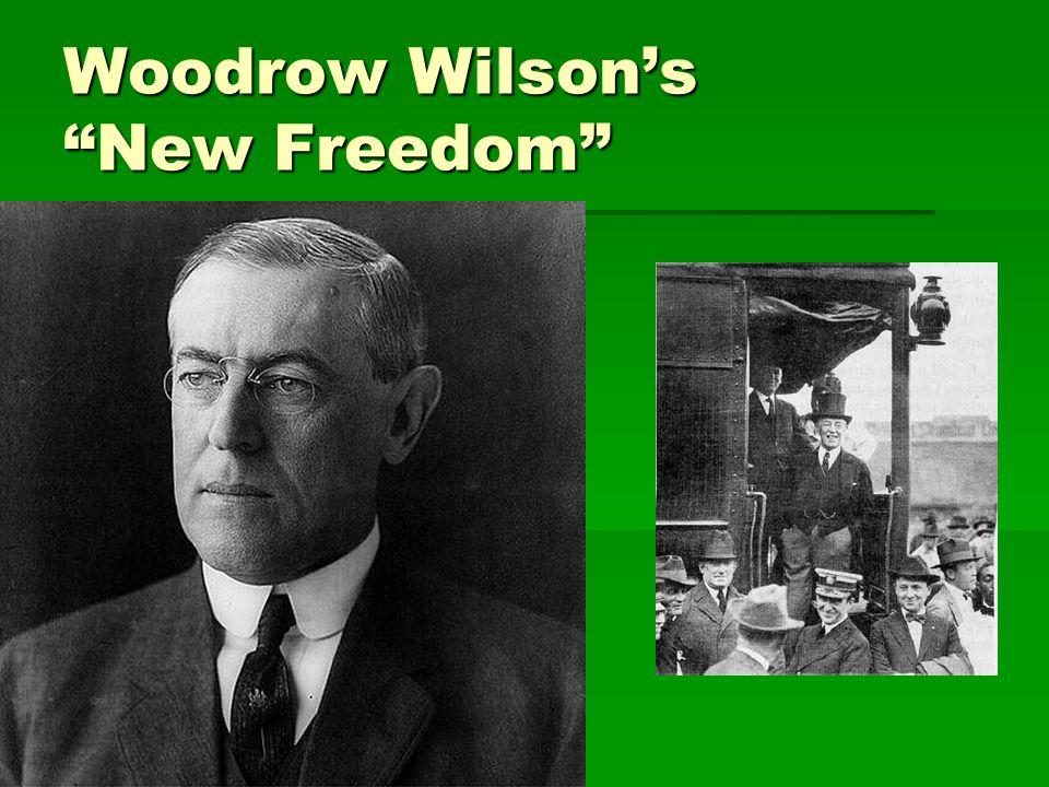 "Woodrow Wilson's ""New Freedom"""