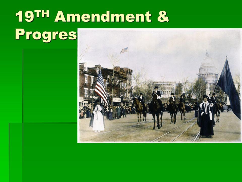 19 TH Amendment & Progressives
