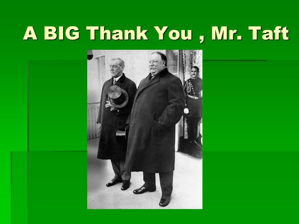 A BIG Thank You, Mr. Taft