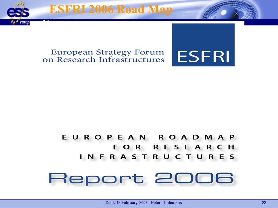 Delft, 12 February 2007 - Peter Tindemans22 ESFRI 2006 Road Map