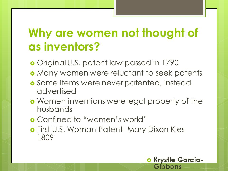 Why are women not thought of as inventors.  Original U.S.