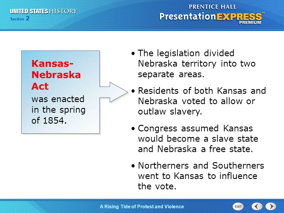 Chapter 25 Section 1 The Cold War Begins Section 2 A Rising Tide of Protest and Violence The legislation divided Nebraska territory into two separate areas.