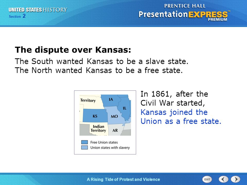 Chapter 25 Section 1 The Cold War Begins Section 2 A Rising Tide of Protest and Violence The dispute over Kansas: The South wanted Kansas to be a slave state.