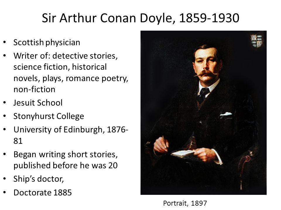 Sir Arthur Conan Doyle, 1859-1930 Doctor in Southsea – No clients  writing.