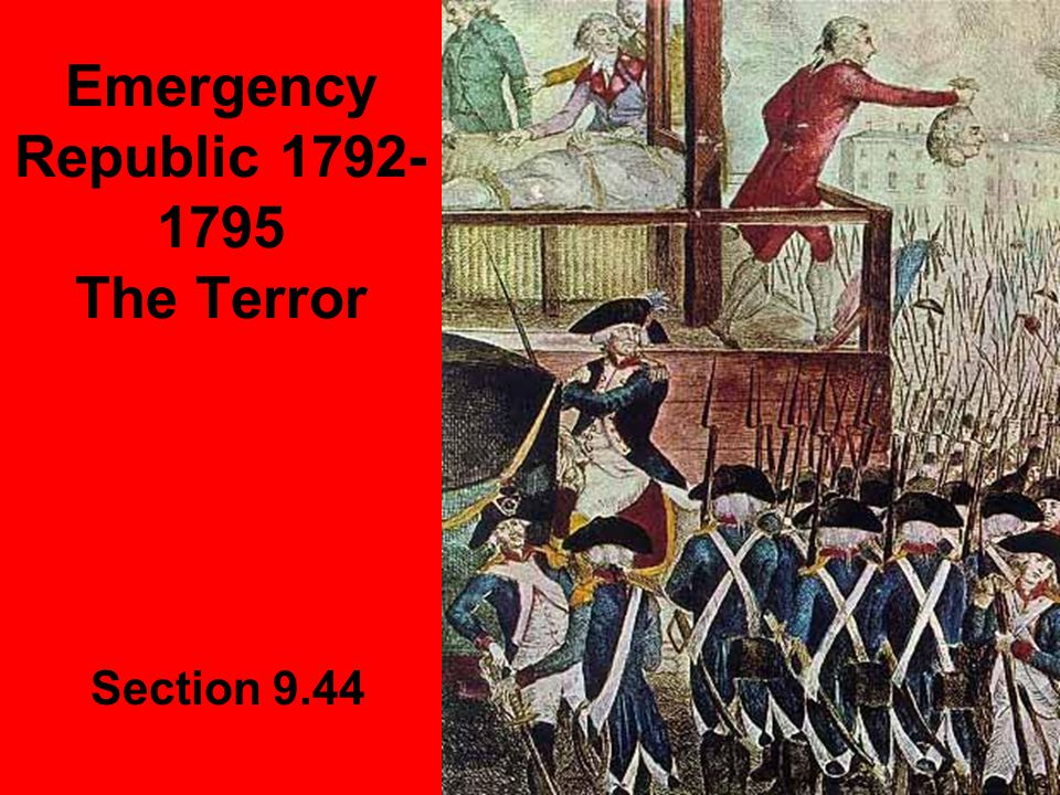 Emergency Republic 1792- 1795 The Terror Section 9.44