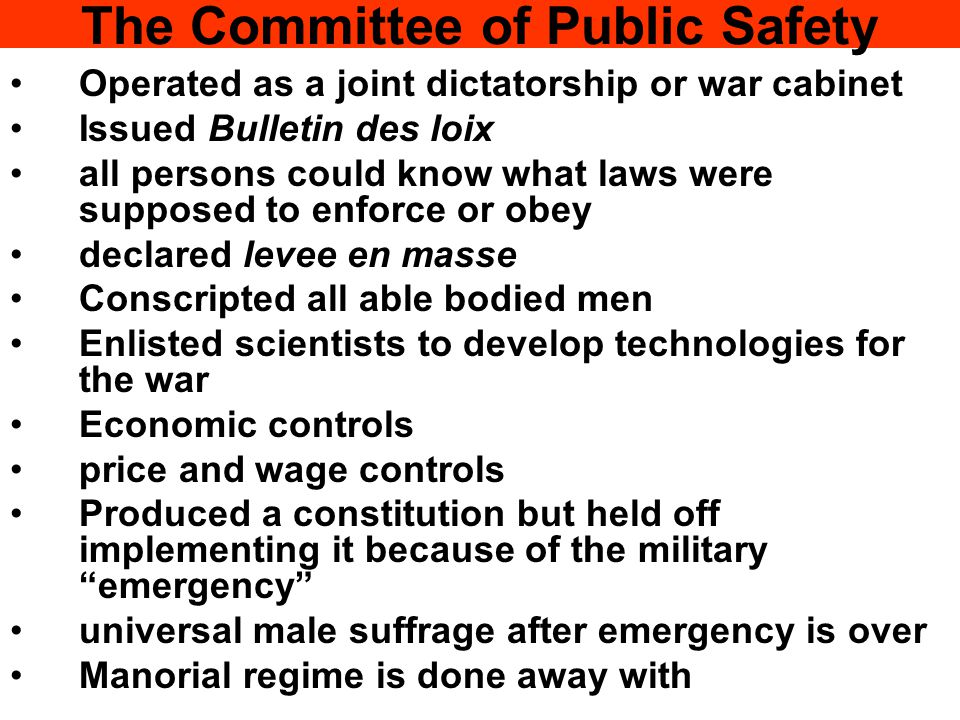 The Committee of Public Safety Operated as a joint dictatorship or war cabinet Issued Bulletin des loix all persons could know what laws were supposed