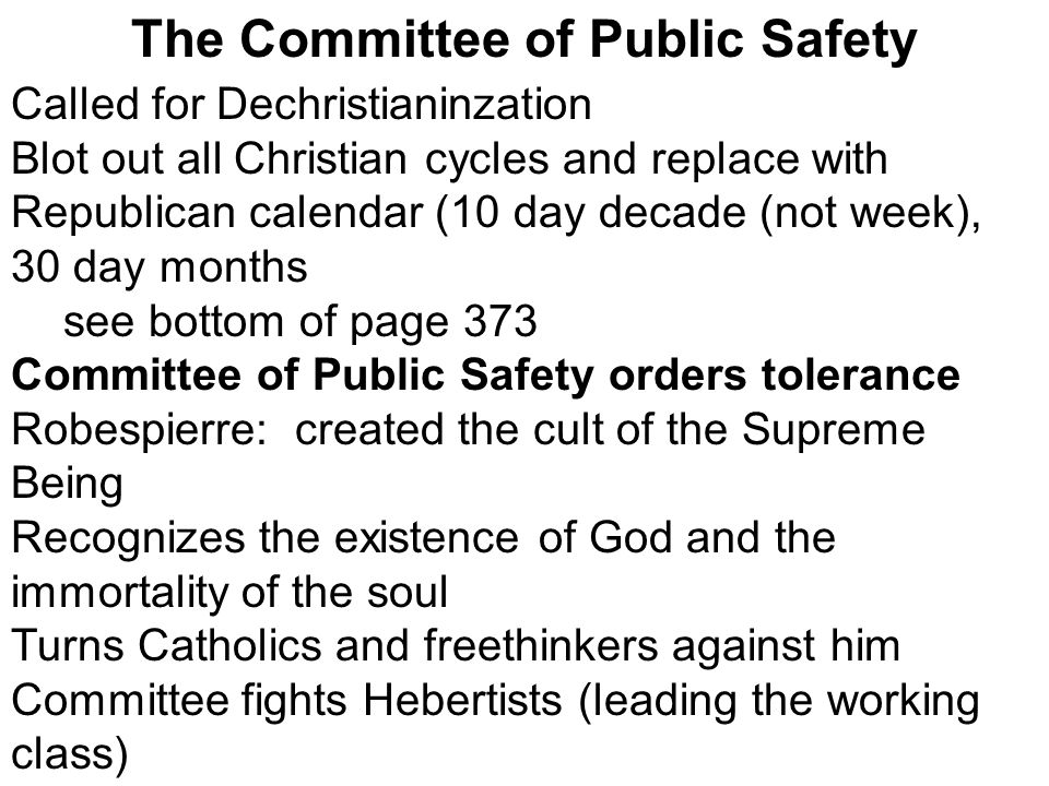 The Committee of Public Safety Called for Dechristianinzation Blot out all Christian cycles and replace with Republican calendar (10 day decade (not w