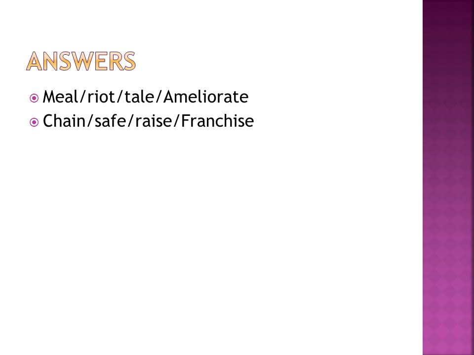  Meal/riot/tale/Ameliorate  Chain/safe/raise/Franchise