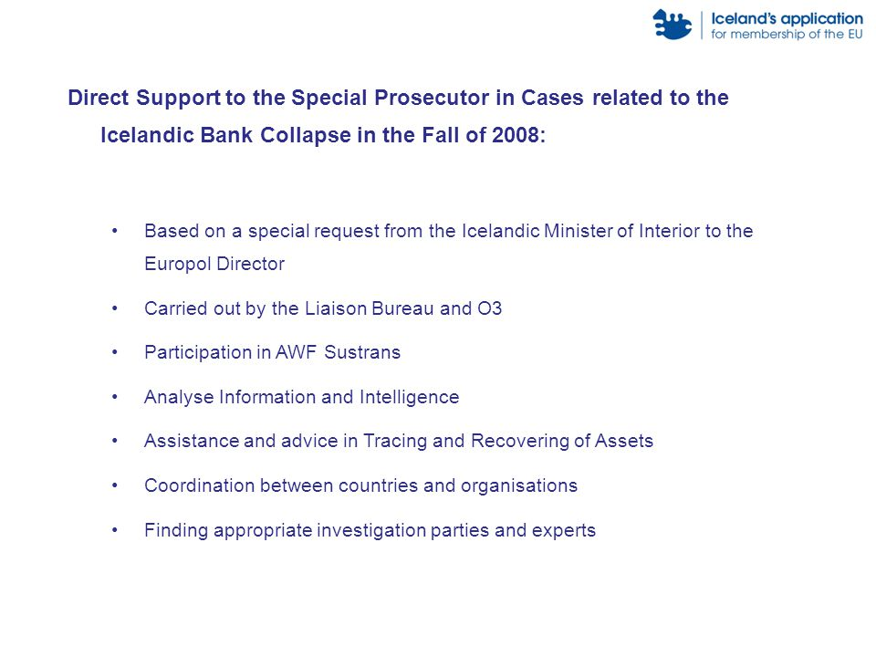 Direct Support to the Special Prosecutor in Cases related to the Icelandic Bank Collapse in the Fall of 2008: Based on a special request from the Icel