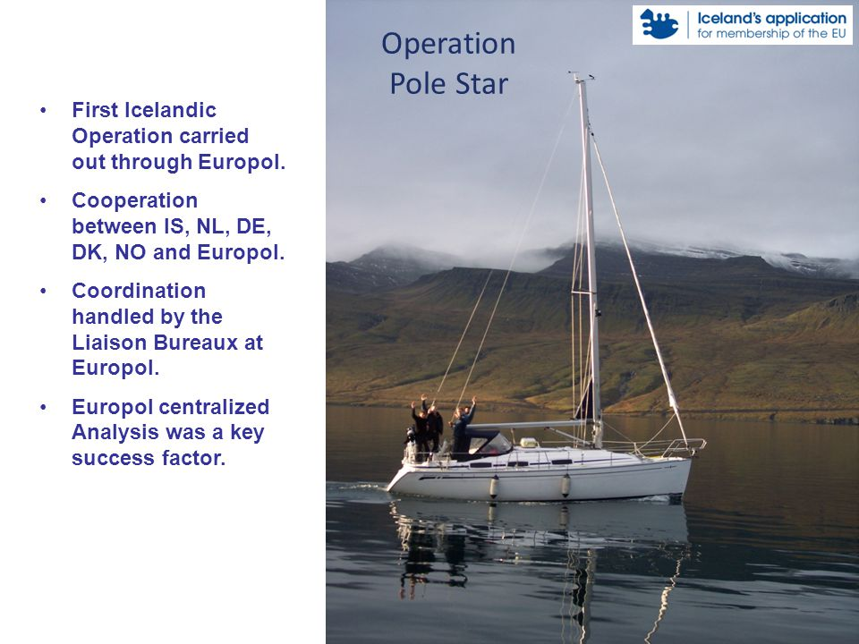 Operation Pole Star First Icelandic Operation carried out through Europol.