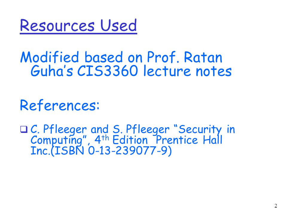 2 Resources Used Modified based on Prof. Ratan Guha's CIS3360 lecture notes References:  C.