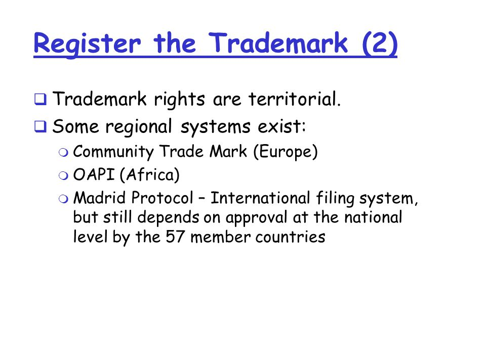 Register the Trademark (2)  Trademark rights are territorial.