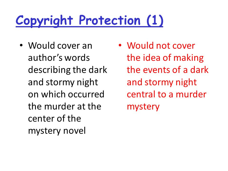 Copyright Protection (2)  Copyright protection covers Reproduction [e.g., copying, quoting] Distribution [e.g., posting to Web pages] Adaptation [using with modifications] Display Performance