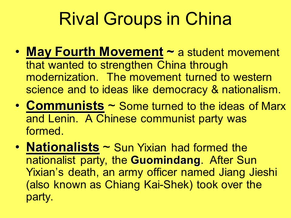 Rival Groups in China May Fourth Movement ~May Fourth Movement ~ a student movement that wanted to strengthen China through modernization. The movemen