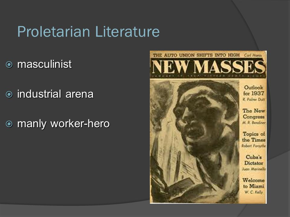 Proletarian Literature  masculinist  industrial arena  manly worker-hero