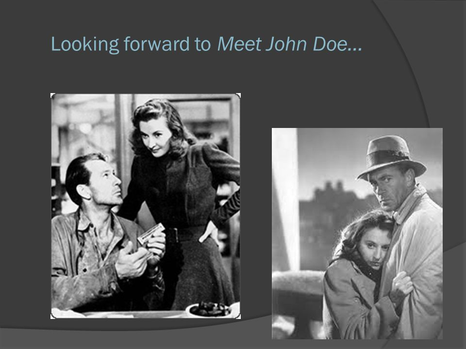 Looking forward to Meet John Doe…