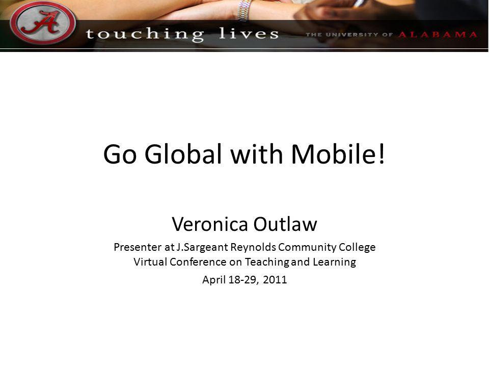 Contact Information Veronica Outlaw voutlaw@crimson.ua.edu UA WordPress: http://www.voutlaw.ua.eduhttp://www.voutlaw.ua.edu