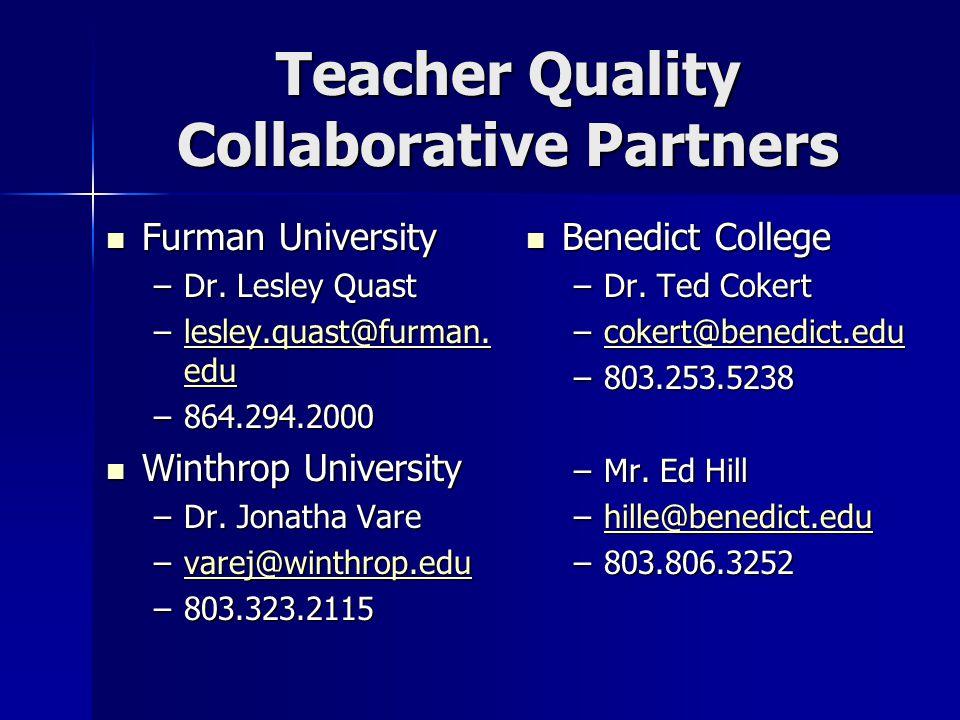 Teacher Quality Collaborative Partners Furman University Furman University –Dr.