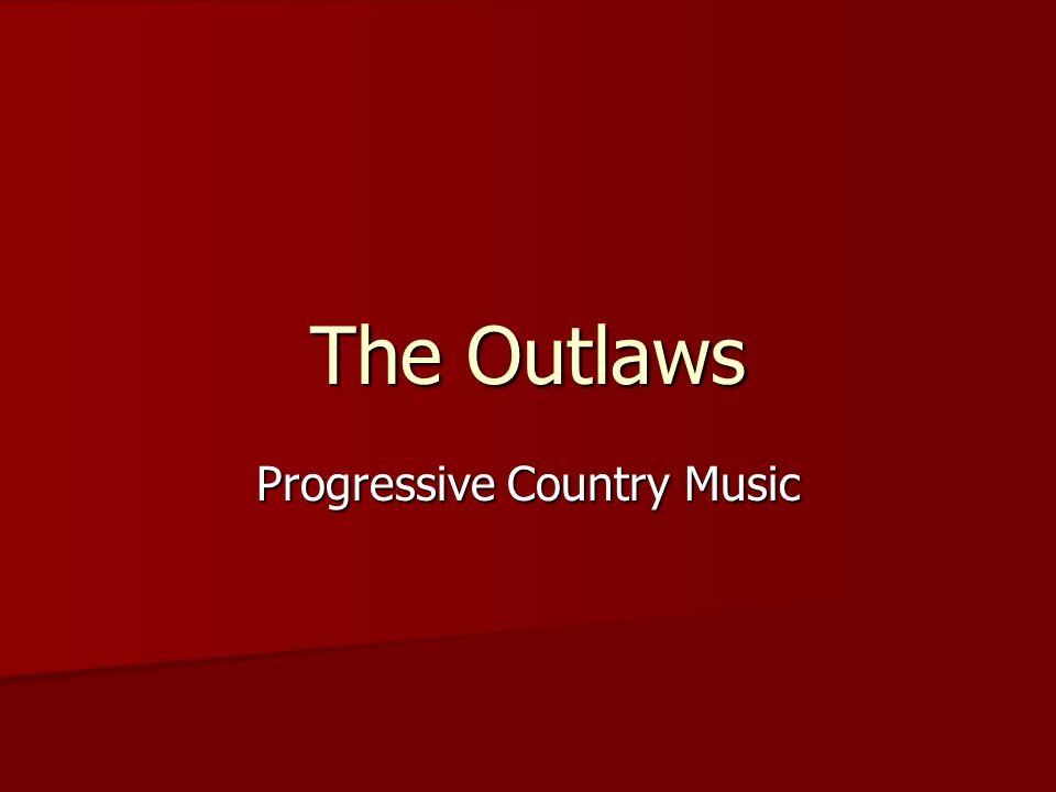 The Outlaws Progressive Country Music
