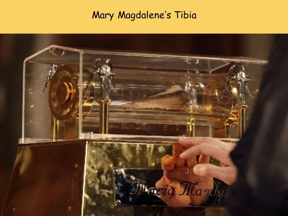 Mary Magdalene's Tibia
