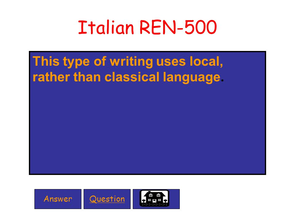 Italian REN-500 This type of writing uses local, rather than classical language. QuestionAnswer