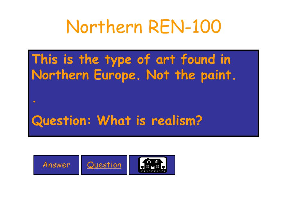 Northern REN-100 This is the type of art found in Northern Europe.